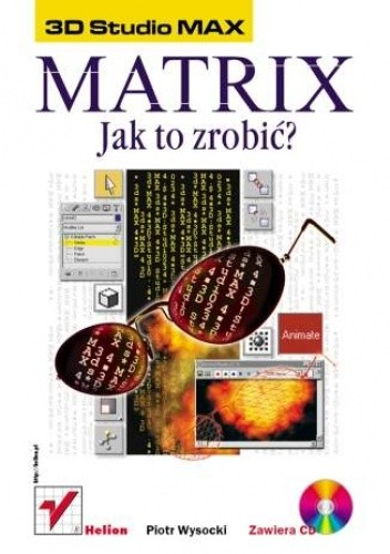 Okładka książki 3D Studio MAX. Matrix - jak to zrobić?
