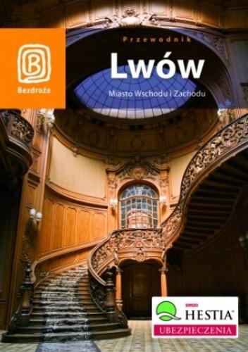 Okładka książki Lwów. Miasto Wschodu i Zachodu