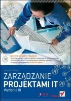Zarządzanie projektami IT. Wydanie III