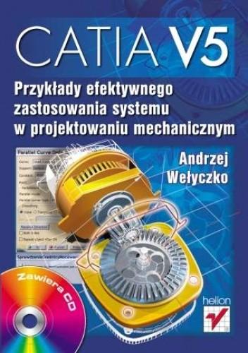 Okładka książki CATIA V5. Przykłady efektywnego zastosowania systemu w projektowaniu mechanicznym
