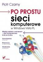 Po prostu sieci komputerowe w Windows Vista PL