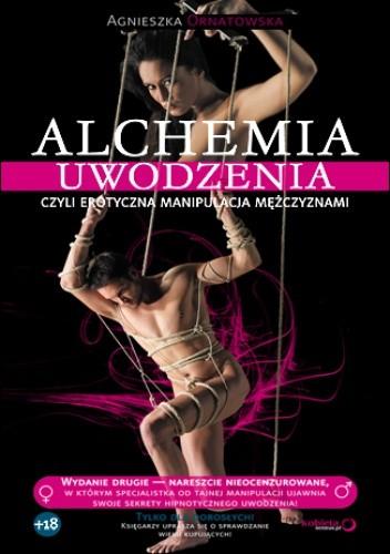 Okładka książki Alchemia uwodzenia, czyli erotyczna manipulacja mężczyznami