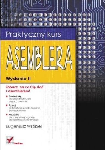 Okładka książki Praktyczny kurs asemblera. Wydanie II