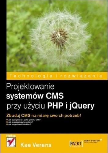 Okładka książki Projektowanie systemów CMS przy użyciu PHP i jQuery