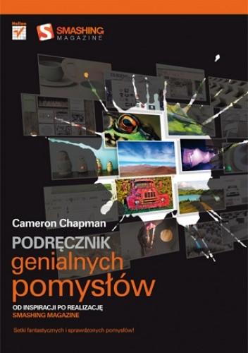 Okładka książki Podręcznik genialnych pomysłów. Od inspiracji po realizację. Smashing Magazine