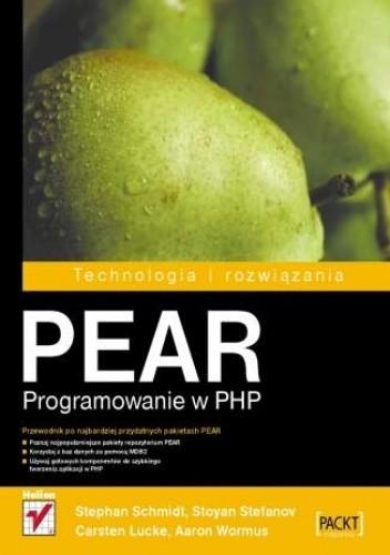 Schmidt S. - PEAR. Programowanie w PHP