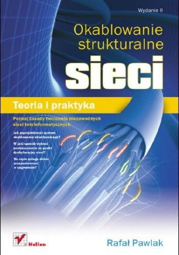 Okładka książki Okablowanie strukturalne sieci. Teoria i praktyka. Wydanie II