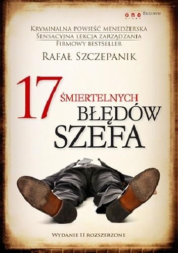 Okładka książki 17 śmiertelnych błędów szefa. Wydanie II rozszerzone