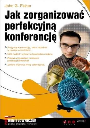 Okładka książki Jak zorganizować perfekcyjną konferencję