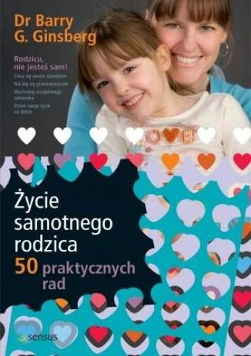 Okładka książki Życie samotnego rodzica. 50 praktycznych rad