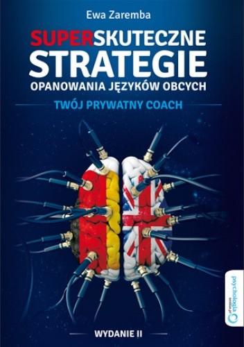 Okładka książki Superskuteczne strategie opanowania języków obcych. Twój prywatny coach. Wydanie II