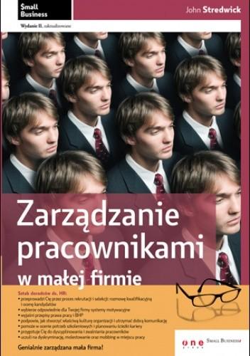 Okładka książki Zarządzanie pracownikami w małej firmie. Wydanie II  zaktualizowane