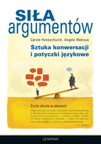 Okładka książki Siła argumentów. Sztuka konwersacji i potyczki językowe