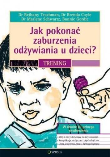 Okładka książki Jak pokonać zaburzenia odżywiania u dzieci?