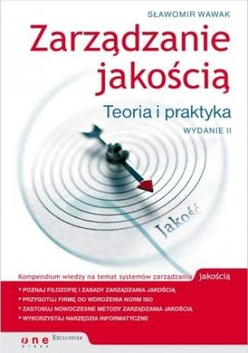 Okładka książki Zarządzanie jakością. Teoria i praktyka. Wydanie II