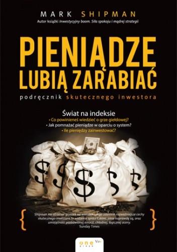 Okładka książki Pieniądze lubią zarabiać. Podręcznik skutecznego inwestora