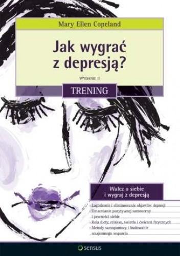 Okładka książki Jak wygrać z depresją? Trening. Wydanie II