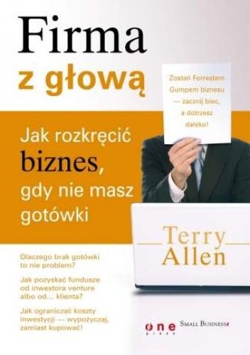 Okładka książki Firma z głową. Jak rozkręcić biznes, gdy nie masz gotówki