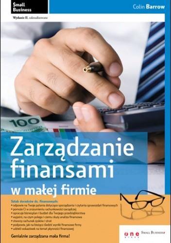 Okładka książki Zarządzanie finansami w małej firmie. Wydanie II zaktualizowane