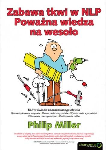Okładka książki Zabawa tkwi w NLP. Poważna wiedza  na wesoło