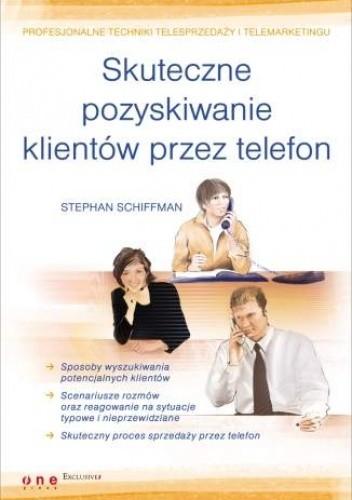 Okładka książki Skuteczne pozyskiwanie klientów przez telefon
