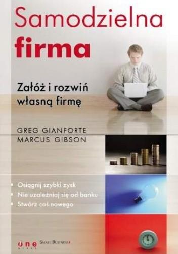 Okładka książki Samodzielna firma. Załóż i rozwiń własną firmę