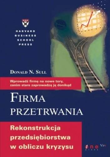 Okładka książki Firma przetrwania. Rekonstrukcja przedsiębiorstwa w obliczu  kryzysu