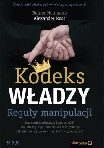 Okładka książki Kodeks władzy. Reguły manipulacji