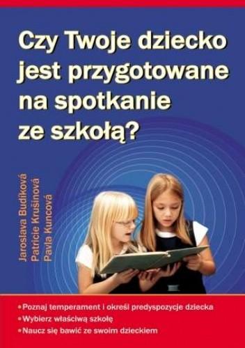 Okładka książki Czy Twoje dziecko jest przygotowane na spotkanie ze szkołą?