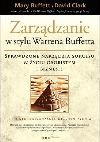 Okładka książki Zarządzanie w stylu Warrena Buffetta. Sprawdzone narzędzia sukcesu w życiu osobistym i biznesie