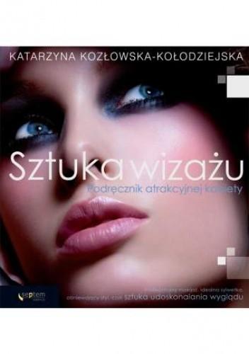 Okładka książki Sztuka wizażu. Podręcznik atrakcyjnej kobiety