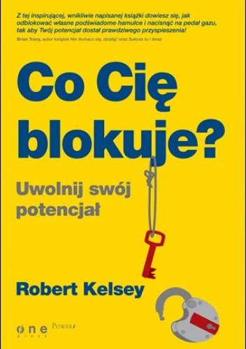 Okładka książki Co Cię blokuje? Uwolnij swój potencjał