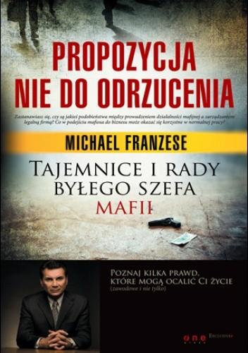 Okładka książki Propozycja nie do odrzucenia. Tajemnice i rady byłego szefa mafii