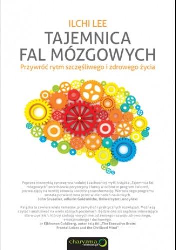 Okładka książki Tajemnica fal mózgowych. Przywróć rytm szczęśliwego i zdrowego życia