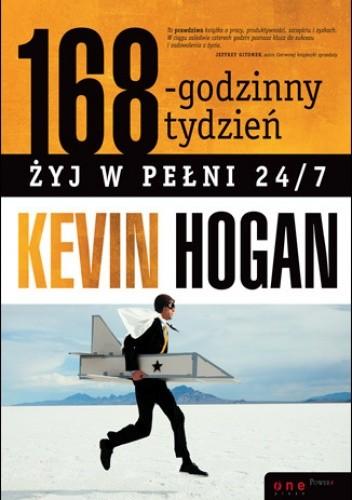 Okładka książki 168-godzinny tydzień. Żyj w pełni 24/7