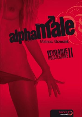 Okładka książki AlphaMale. Wydanie II rozszerzone