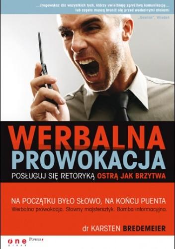 Okładka książki Werbalna prowokacja. Posługuj się retoryką ostrą jak brzytwa