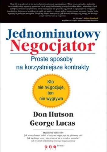 Okładka książki Jednominutowy Negocjator. Proste sposoby na korzystniejsze kontrakty
