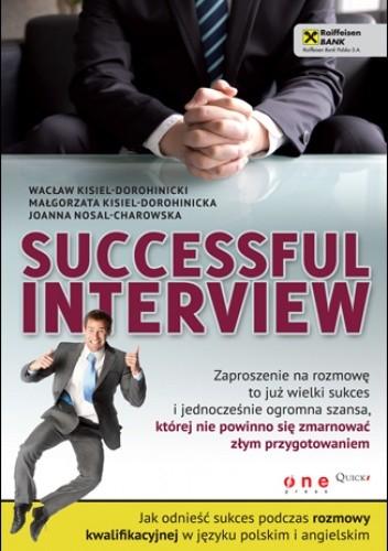 Okładka książki Successful interview. Jak odnieść sukces podczas rozmowy kwalifikacyjnej w języku polskim i angielskim