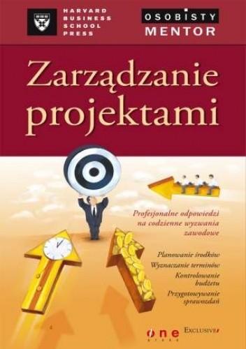Okładka książki Zarządzanie projektami. Osobisty mentor - Harvard Business School Press