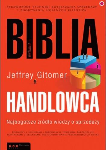 Okładka książki Biblia handlowca. Najbogatsze źródło wiedzy o sprzedaży. Wydanie II