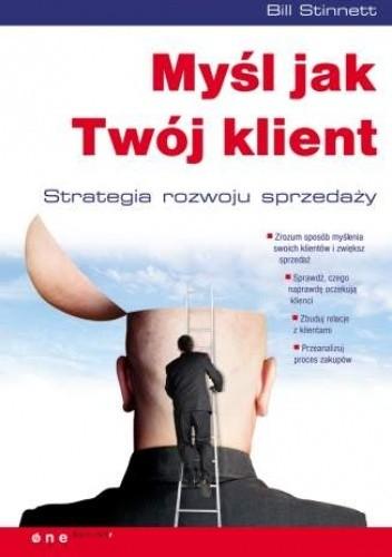 Okładka książki Myśl jak Twój klient. Strategia rozwoju sprzedaży