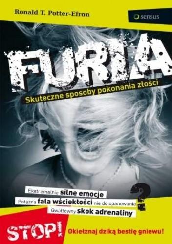 Okładka książki Furia. Skuteczne sposoby pokonania złości
