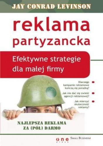 Okładka książki Reklama partyzancka. Efektywne strategie dla małej firmy