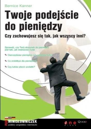 Okładka książki Twoje podejście do pieniędzy. Czy zachowujesz się tak, jak wszyscy inni?