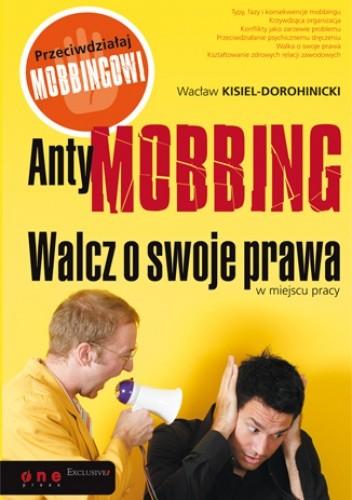 Okładka książki AntyMOBBING. Walcz o swoje prawa w miejscu pracy