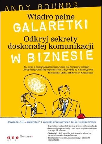 Okładka książki Wiadro pełne galaretki. Odkryj sekrety doskonałej komunikacji w biznesie