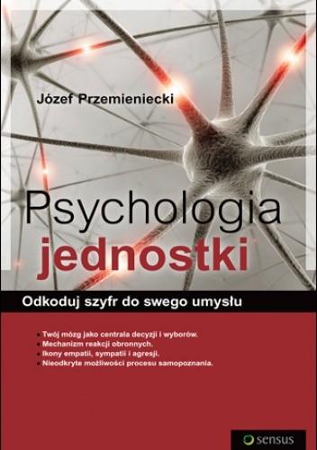 Okładka książki Psychologia jednostki. Odkoduj szyfr do swego umysłu