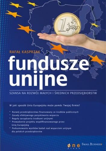 Okładka książki Fundusze unijne - szansa na rozwój małych i średnich przedsiębiorstw