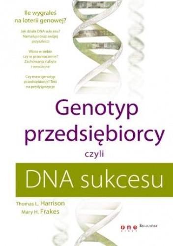 Okładka książki Genotyp przedsiębiorcy, czyli DNA sukcesu